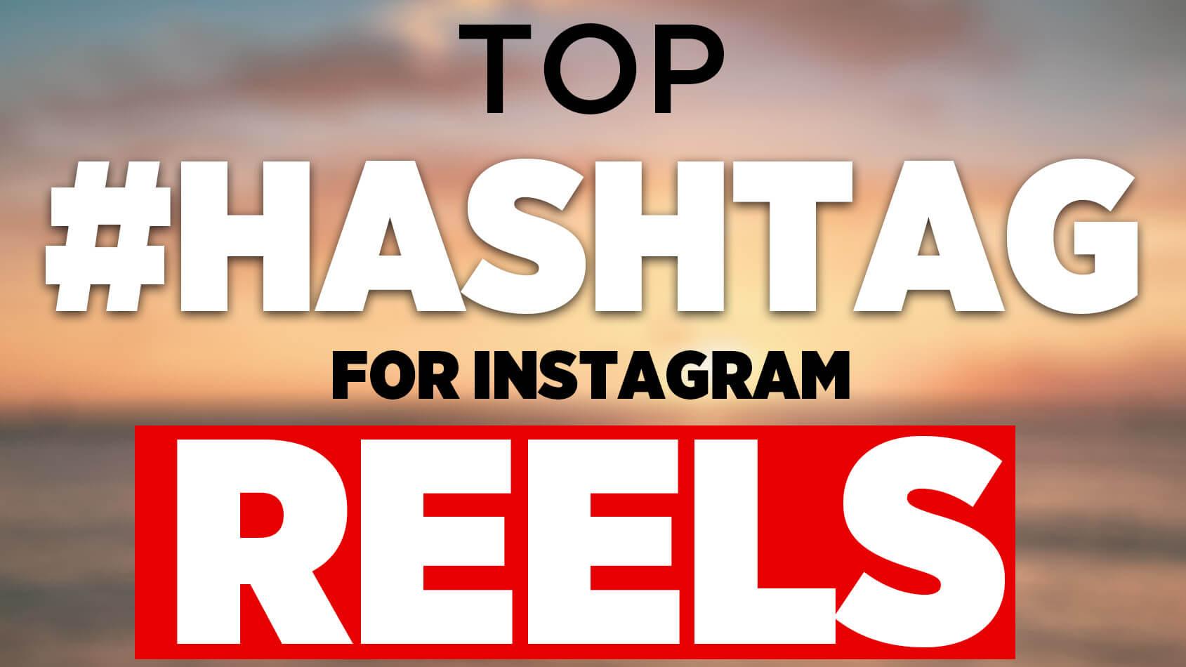 trending hashtags for instagram reels 2021